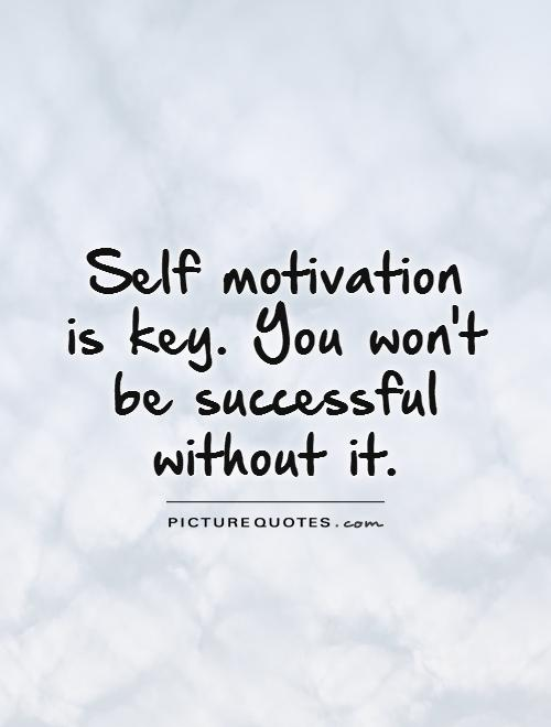 self-motivation-is-key-you-wont-be-successful-without-it-quote-1.jpg